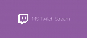MS Twitch Stream